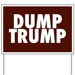 Dark Red Dump Trump Yard Sign