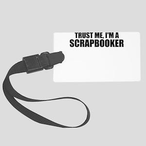 Trust Me, I'm A Scrapbooker Luggage Tag