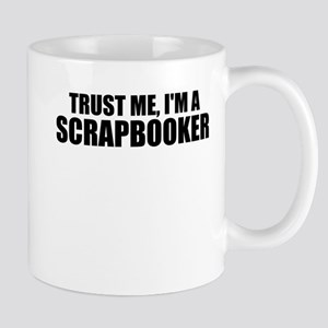Trust Me, I'm A Scrapbooker Mugs