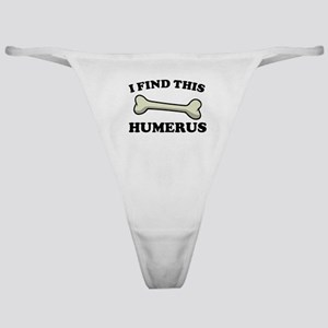 I Find This Humerus Classic Thong