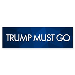 Trump Must Go Bumper Bumper Sticker