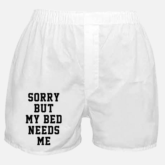 My Bed Needs Me Boxer Shorts