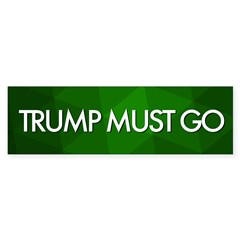10 Pack Green Trump Must Go Bumper Bumper Sticker