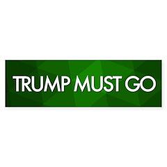 Green Trump Must Go Bumper Bumper Sticker