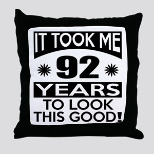It Took Me 92 Years To Look This Good Throw Pillow