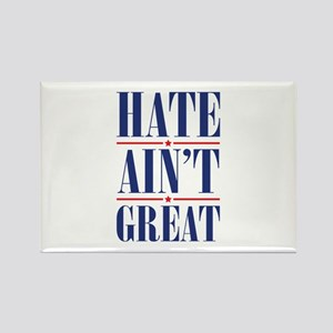 Hate Ain't Great Rectangle Magnet