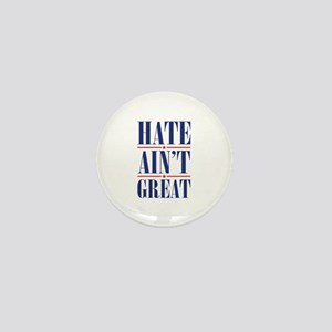 Hate Ain't Great Mini Button