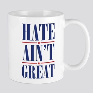 Hate Ain't Great Mug