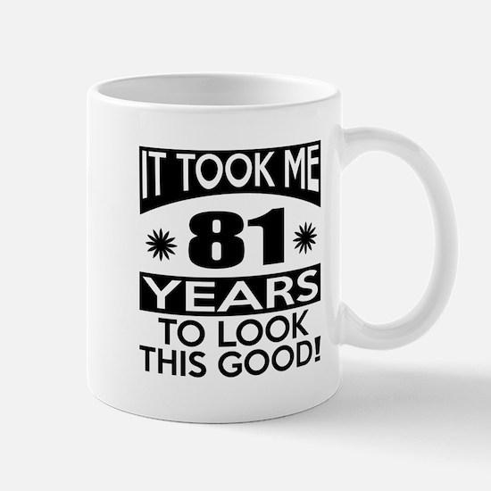 It Took Me 81 Years To Look This Good Mug