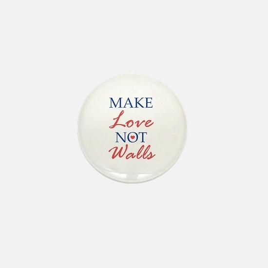 Make Love Not Walls Mini Button