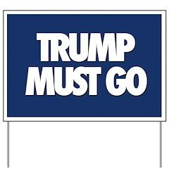 Trump Must Go Yard Sign