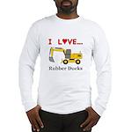 I Love Rubber Ducks Long Sleeve T-Shirt