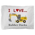 I Love Rubber Ducks Pillow Sham