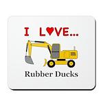 I Love Rubber Ducks Mousepad