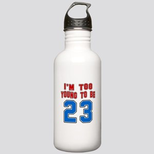 I Am Too Young To Be 2 Stainless Water Bottle 1.0L
