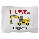 I Love Diggers Pillow Sham