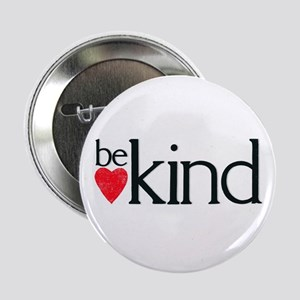 """Be Kind - a reminder 2.25"""" Button (10 pack)"""