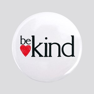 "Be Kind - a reminder 3.5"" Button"