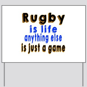 Rugby Is Life Anything Else Yard Sign