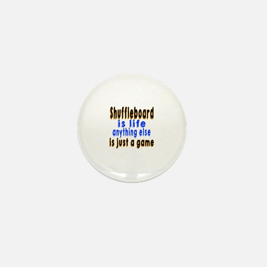 Shuffleboard Is Life Anything Else Mini Button