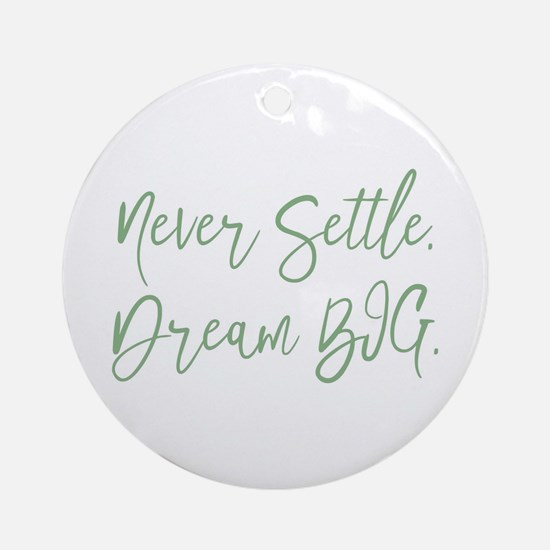 Never Settle Round Ornament