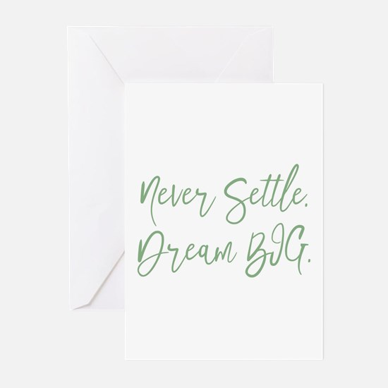 Never Settle Greeting Cards