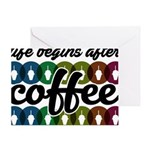 Life begins after coffee Greeting Cards