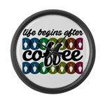 Life begins after coffee Large Wall Clock