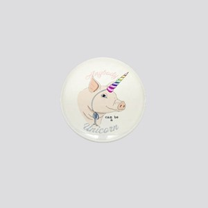 Anybody can be a Unicorn Mini Button