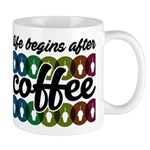 Life begins after coffee Mugs