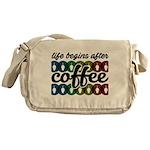 Life begins after coffee Messenger Bag