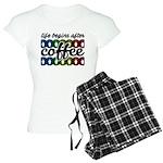 Life begins after coffee Pajamas