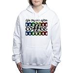 Life begins after coffee Sweatshirt