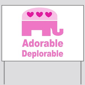Adorable Deplorable Yard Sign