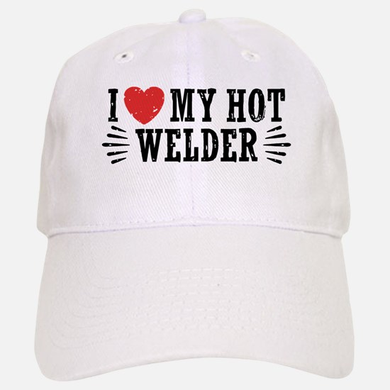 I Love My Hot Welder Baseball Baseball Cap