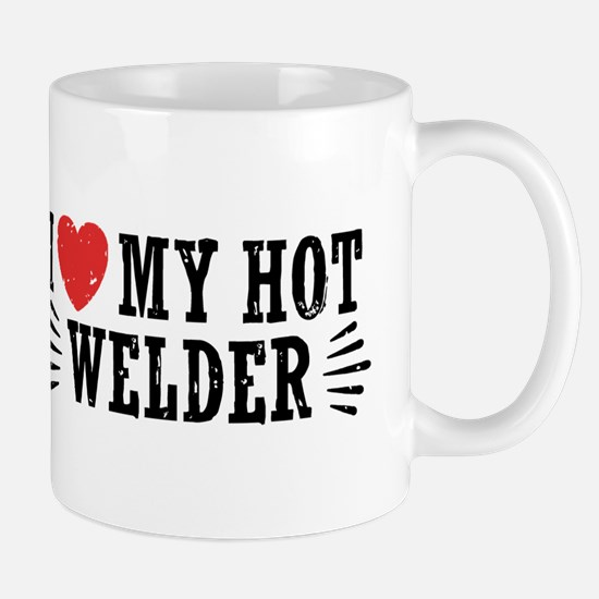 I Love My Hot Welder Mug