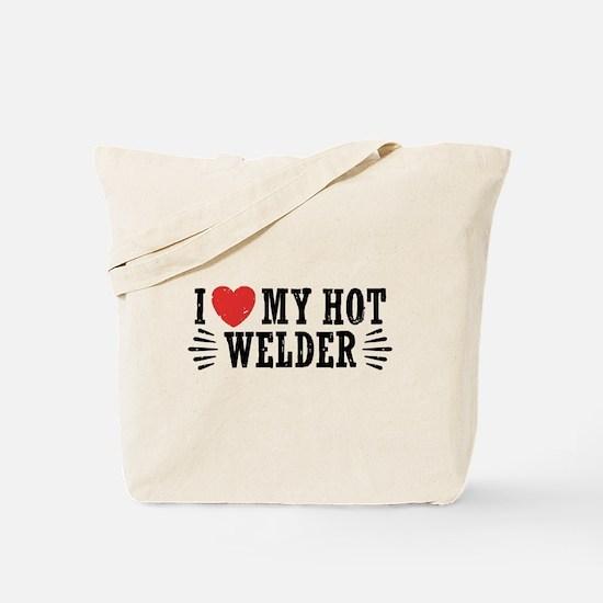 I Love My Hot Welder Tote Bag