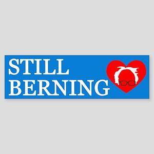 Still Berning Bumper Sticker