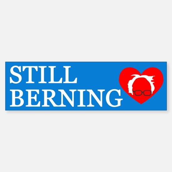 Still Berning Bumper Bumper Bumper Sticker
