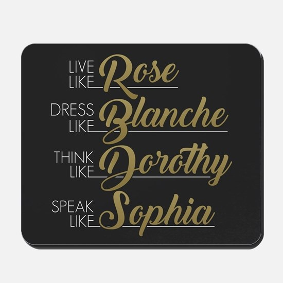 Live, Dress, Think, Speak Mousepad