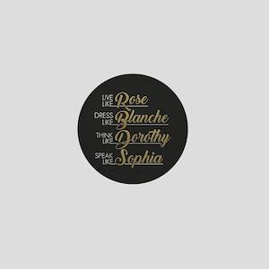 Live, Dress, Think, Speak Mini Button