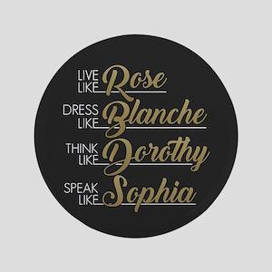 Live, Dress, Think, Speak Button