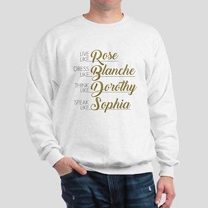 Live, Dress, Think, Speak Sweatshirt