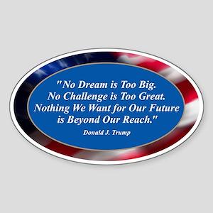 No Dream is Too Big Sticker