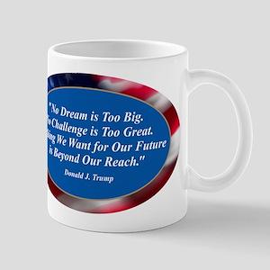 No Dream is Too Big Mugs