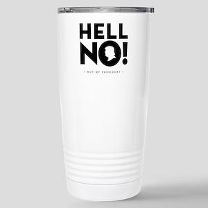 Hell No! Not My President Travel Mug