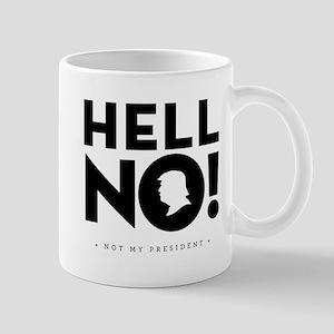 Hell No! Not My President Mugs