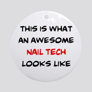awesome nail tech Round Ornament