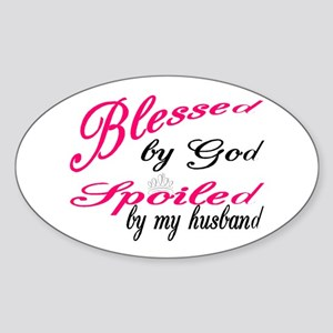 Blessed by God, Spoiled by My husband Sticker