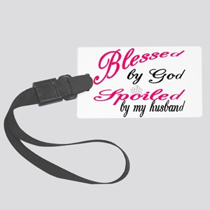 Blessed by God, Spoiled by My hu Large Luggage Tag